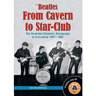 The Beatles from Cavern to Star-Club: The Illustrated Chronicle, Discography and Price Guide 1957-62, Used Book (9789197189477)