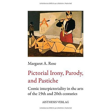 Pictorial Irony, Parody, and Pastiche: Comic interpictoriality in the arts of the 19th and 20th centuries, Used (9783895288418)