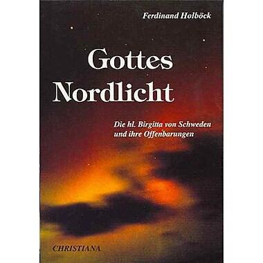 Gottes Nordlicht: Die heilige Birgitta von Schweden und ihre Offenbarungen (German Edition), New Book (9783717108306)