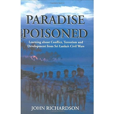 Paradise Poisoned: Learning About Conflict, Terrorism and Development from Sri Lanka's Civil Wars, New Book (9789555800945)