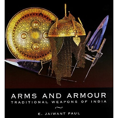 Arms and Armour: Traditional Weapons of India, New Book (9788174363404)