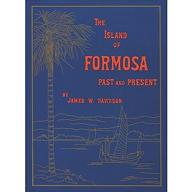 The Island of Formosa, Past and Present (9789576381249)
