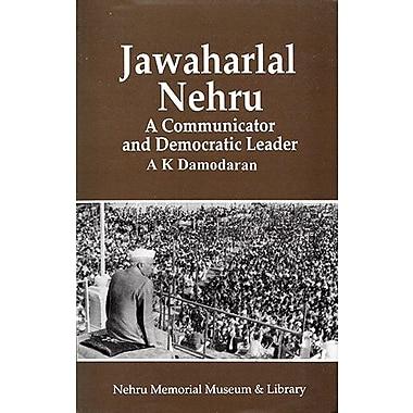 Jawaharlal Nehru: A Communicator and Democratic Leader, Used Book (9788170272168)