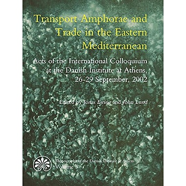 Transport Amphorae and Trade in the Eastern Mediterranean (MONOGRAPHS OF THE DANISH INSTITUTE AT ATHENS), Used (9788779341180)