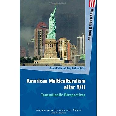 American Multiculturalism after 9/11: Transatlantic Perspectives(Amsterdam University Press - American, New Book (9789089641441)