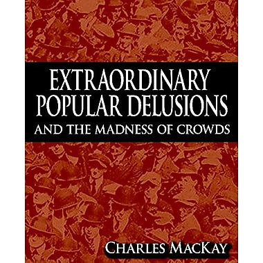 Extraordinary Popular Delusions and the Madness of Crowds, New Book (9789562915700)