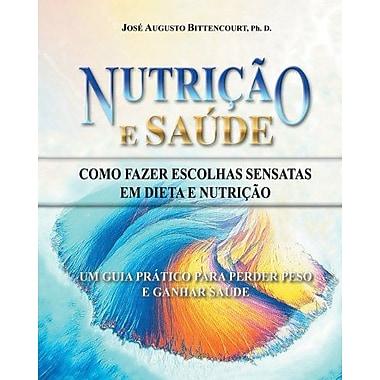 NUTRICAO E SAUDE - Como Fazer Escolhas Sensatas em Dieta e Nutricao: Um Guia Pratico para Perder Peso (9788590010029)