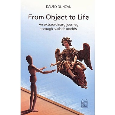 From Object to Life: An Extraordinary Journey through Autistic Worlds (9788895604084)