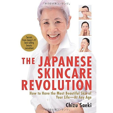 The Japanese Skincare Revolution: How to Have the Most Beautiful Skin of Your Life--At Any Age (9784770030832)