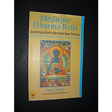 Medicine Dharma Reiki: An Introduction to the Secret Inner Practices with Extensive Extracts from Dr. , New Book (9788176210812)