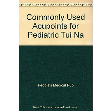Commonly Used Acupoints for Pediatric Tui Na, Used Book (9787117080576)