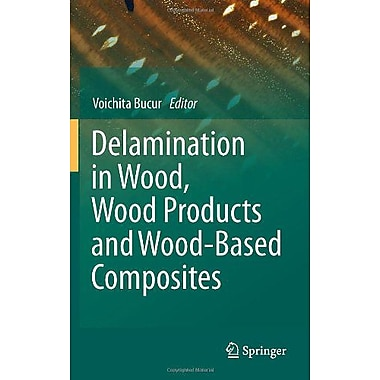 Delamination in Wood, Wood Products and Wood-Based Composites, New Book (9789048195497)