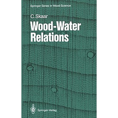 Wood-Water Relations (Springer Series in Wood Science), New Book (9783642736858)