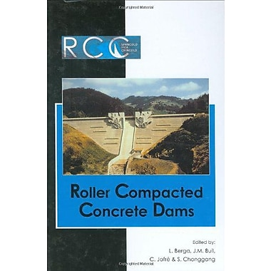 RCC Dams - Roller Compacted Concrete Dams: Proceedings of the IV International Symposium on Roller Co, Used Book (9789058095640)