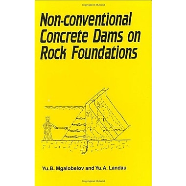 Non-Conventional Concrete Dams on Rock Foundations, New Book (9789054102526)