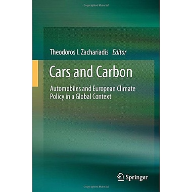 Cars and Carbon: Automobiles and European Climate Policy in a Global Context, New Book (9789400721227)