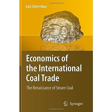 Economics of the International Coal Trade: The Renaissance of Steam Coal, Used Book (9789048192397)
