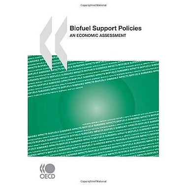 Biofuel Support Policies: An Economic Assessment (9789264049222)