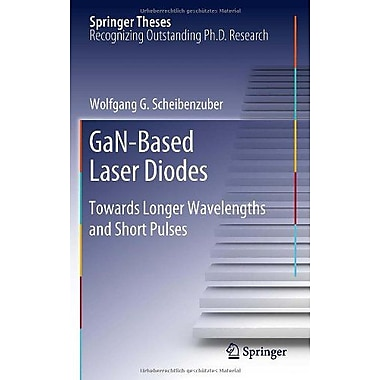 GaN-Based Laser Diodes: Towards Longer Wavelengths and Short Pulses (Springer Theses), Used Book (9783642245374)