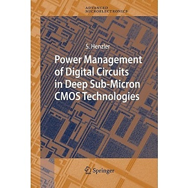 Power Management of Digital Circuits in Deep Sub-Micron CMOS Technologies(Springer Series in Advanced, Used Book (9789048172788)
