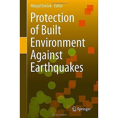 Protection of Built Environment Against Earthquakes, Used Book (9789400714472)