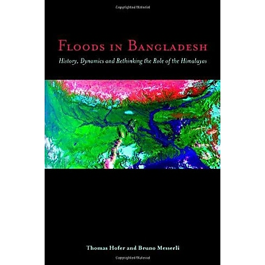 Floods in Bangladesh: History, Dynamics and Rethinking the Role of the Himalayas (9789280811216)