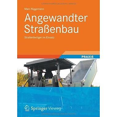 Angewandter Strassenbau: Strassenfertiger im Einsatz (German Edition), Used Book (9783834824769)