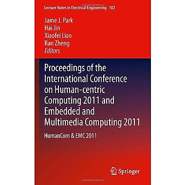 Proceedings of the International Conference on Human-centric Computing 2011 and Embedded and Multimed, Used Book (9789400721043)