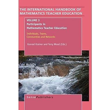 The Hand of Mathematics Teacher Education: Volume 3(International Hand of Mathematics Teachere Educat, Used Book (9789087905484)