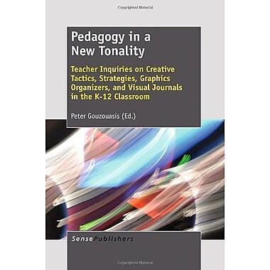 Pedagogy in a Tonality: Teacher Inquiries on Creative Tactics, Strategies, Graphics Organizers, a (9789460916670)