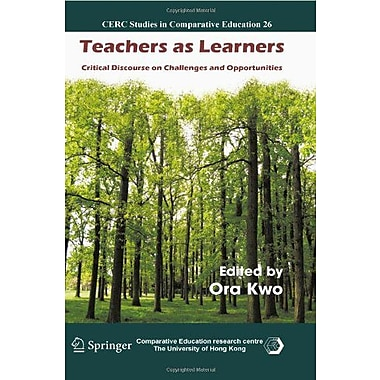 Teachers as Learners: Critical Discourse on Challenges and Opportunities(CERC Studies in Comparative , Used Book (9789048196753)