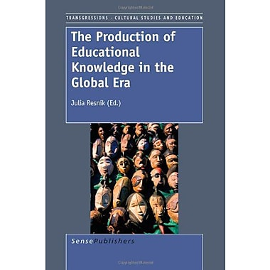 The Production of Educational Knowledge in the Global Era (9789087905590)