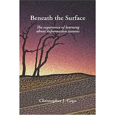 Beneath the Surface: The experience of learning about information systems, New Book (9788392233732)