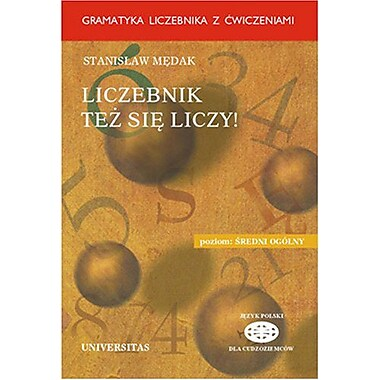 Liczebnik tez sie liczy! A grammar of numerals with exercises (Polish language) (Polish Edition), New Book (9788324202348)