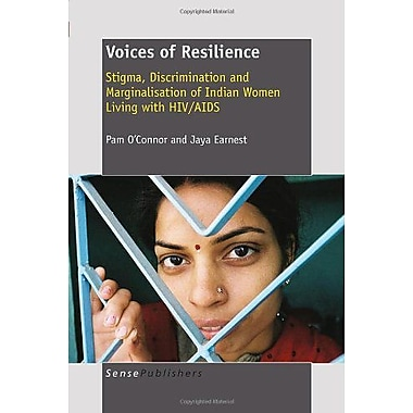 Voices of Resilience: Stigma, Discrimination and Marginalisation of Indian Women Living with HIV/AIDS (9789460914348)
