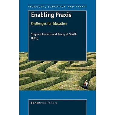 Enabling Praxis: Challenges for Education (Pedagory, Education and Praxis), New Book (9789087902537)