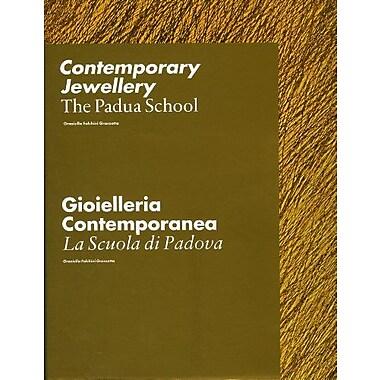 Contemporary Jewellery: The Padua School / Gioielleria Contemporanea: La Scuola di Padova, Used Book (9783897902022)
