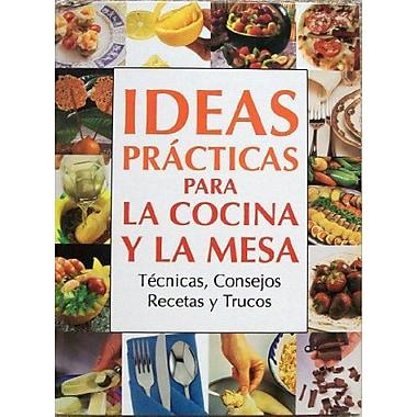 Ideas PrActicas Para La Cocina Y La Mesa: TEcnicas, Consejos Recetas y Trucos (Spanish Edition), Used Book (9788449427824)