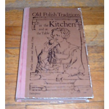 Old Polish traditions in the kitchen and at the table (9788322317839)