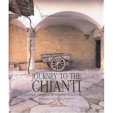Journey To The Chianti: Getting To Know An Ancient Tuscan Region, New Book (9788890107931)