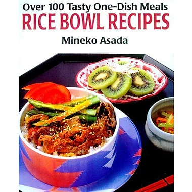 Rice Bowl Recipes: Over 100 Tasty One-Dish Meals, New Book (9784889960488)