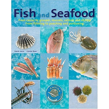 Fish and Seafood: From caviar to grouper, mussels, salmon and shrimp : From filleting to poaching and , New Book (9783899850734)