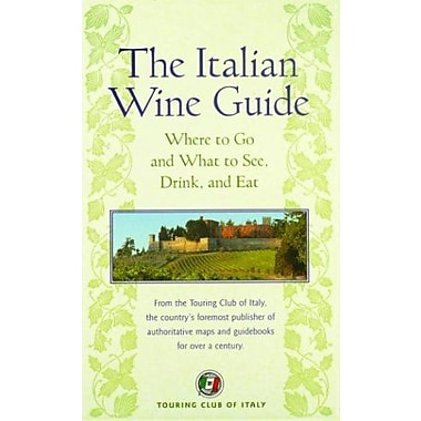 The Italian Wine Guide: Where to Go and What to See, Drink, and Eat (Dolce Vita), New Book (9788836518036)