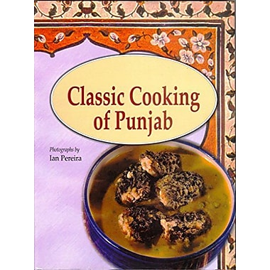 Classic Cooking of Punjab, New Book (9788177645668)