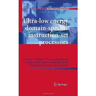 Ultra-Low Energy Domain-Specific Instruction-Set Processors (Embedded Systems), New Book (9789048195275)