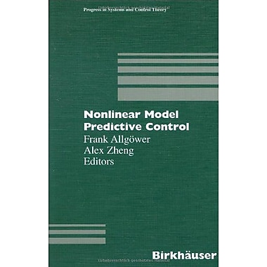 Nonlinear Model Predictive Control (Progress in Systems and Control Theory), New Book (9783764362973)