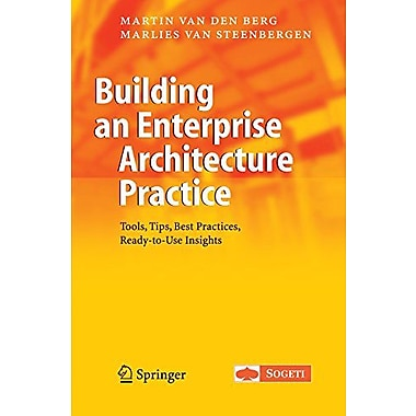 Building an Enterprise Architecture Practice: Tools, Tips, Best Practices, Ready-to-Use Insights(The (9789048174072)