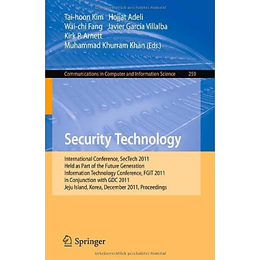 Security Technology: International Conference, SecTech 2011, Held as Part of the Future Generation In, Used Book (9783642271885)