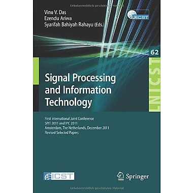 Signal Processing and Information Technology: First International Joint Conference, SPIT 2011, Amster, Used Book (9783642325724)