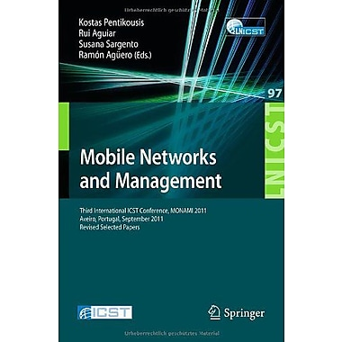 Mobile Networks and Management: Third International ICST Conference, MONAMI 2011, Aveiro, Portugal, Se, New Book (9783642304217)